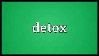 Detox Meaning