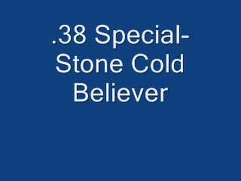 .38 Special- Stone Cold Believer