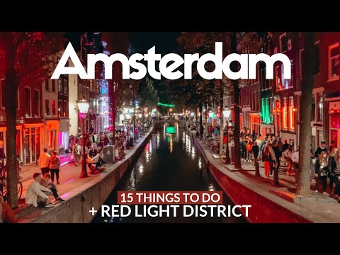 AMSTERDAM Travel Guide | 15 top things to do + Red Light District