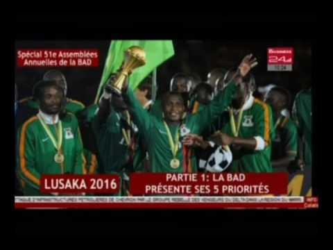 Business 24  / Lusaka 2016 Partie 1 la BAD présente ses 5 priorités
