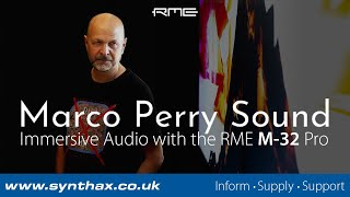Immersive Audio with Marco Perry and the RME M-32 Pro (Preview)