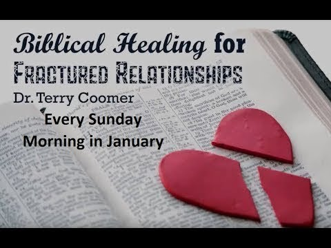 1/31/2021  -PM-  Biblical Healing for Fractured Relationships part 6