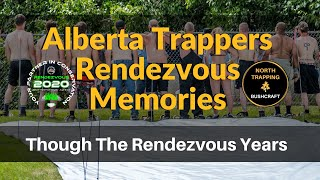 Alberta Trappers Rendezvous Memories - Through The Years