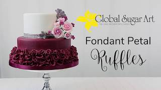 How to Make Fondant Petal Ruffles | Global Sugar Art
