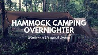 Hammock Camping Overnighter in a Warbonnet Hammock System