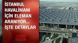 Yeni havalimanı için eleman aranıyor