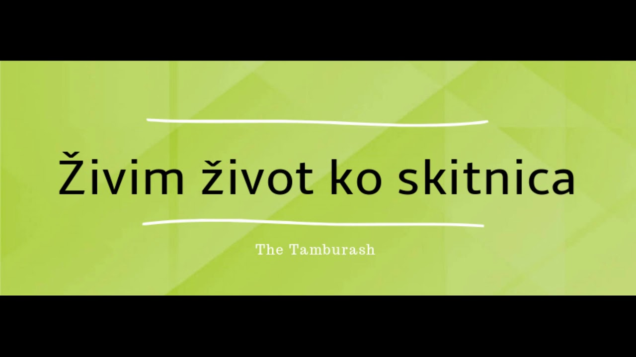 The Tamburash - Živim život ko skitnica (Highlight)