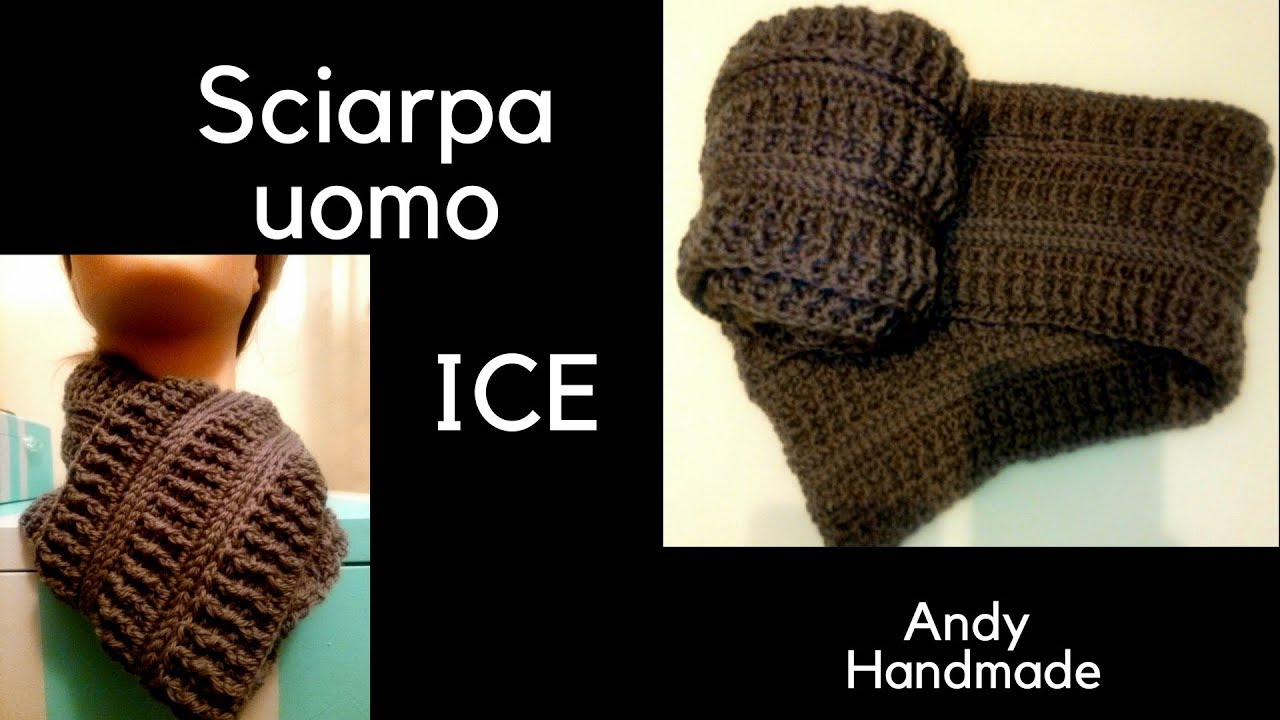 Sciarpa Uomo Ice Uncinetto Facile Facile Youtube