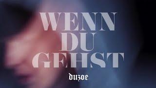 Duzoe - WENN DU GEHST (prod. KCVS) (Official Video)