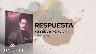 Amilcar Boscan - Respuesta (Con Letra)
