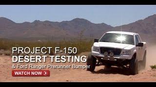 Project F-150 Prerunner Desert Testing & Ford Ranger Bumper - FullDroopTV (Season 1, Episode 12)