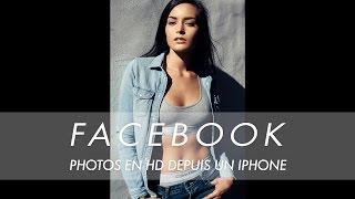 Publier des Photos en HD sur Facebook avec un Smartphone