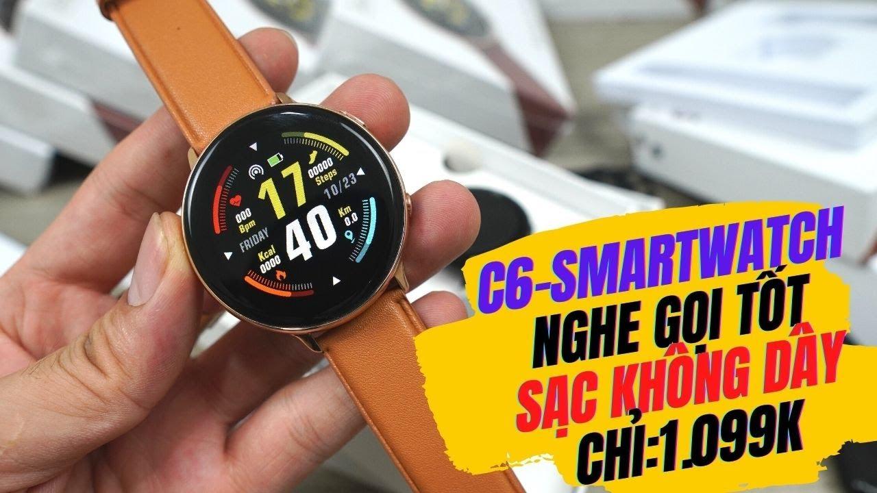 Mở hộp và hướng dẫn sử dụng đồng hồ thông minh nghe gọi C6 Smartwatch