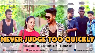Never Judge Too Quickly/The Unexpected Twist/ Sahil And Shan Brothers
