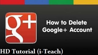 How To Delete Google Plus Account August - 2014