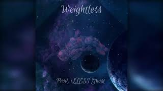 Weightless - Prod. iLLEST Ghost
