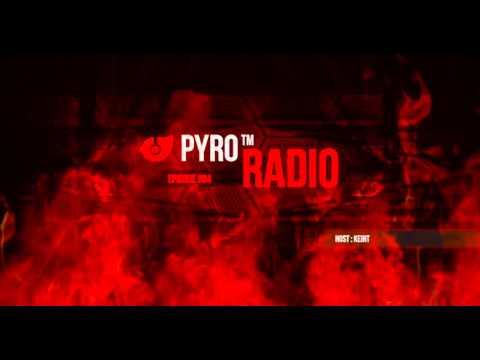 PYRO Radio 004 - Keint