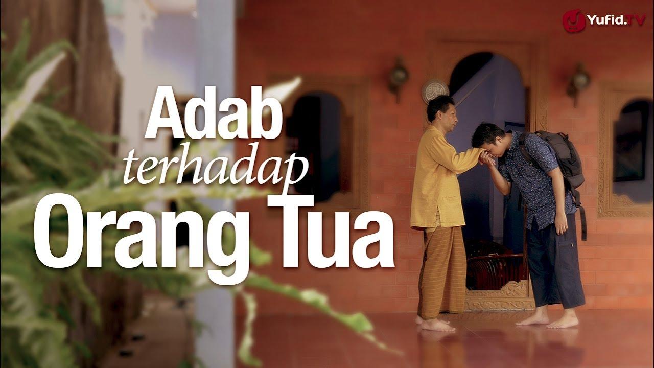 Panduan Ibadah Adab Terhadap Orang Tua Sesuai Sunnah Nabi Youtube