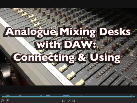 Analogue Mixing Desks: Connecting And Using