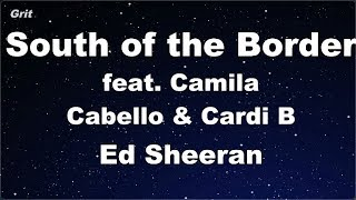South Of The Border Feat. Camila Cabello & Cardi B - Ed Sheeran Karaoke 【No Guide Melody】
