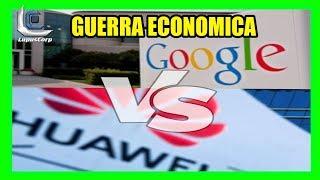 Google rompe con HUAWEI y TESLA MOTORS sufre caida en las acciones- GUERRA ECONOMICA CHINA