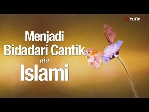 Ceramah Agama: Menjadi Bidadari Cantik ala Islami - Ustadz Zainal Abidin, Lc.