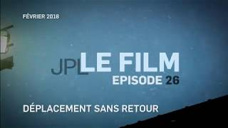 JPL : LE FILM - Saison 2017-2018 : Episode 25 à 30