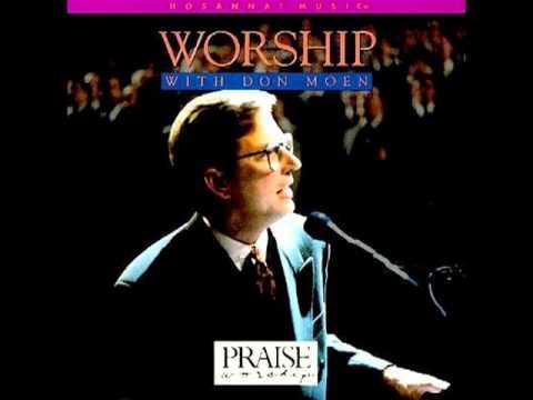 Don Moen - Worship With Don Moen (Full Album) 1992