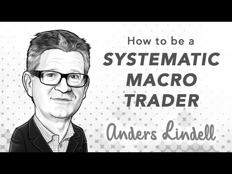How to be a Systematic Macro Trader | with Anders Lindell