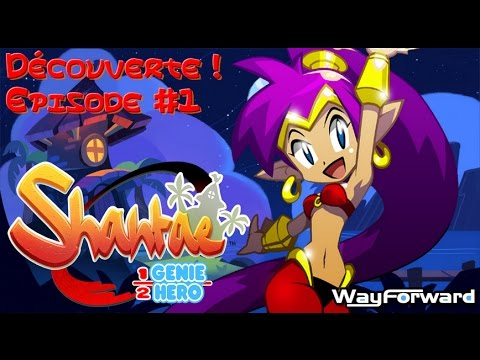 [Wii U FR] Découverte de Shantae #1 ! - By BrawlJo