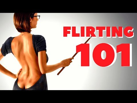 How To Flirt With Women: Flirting 101