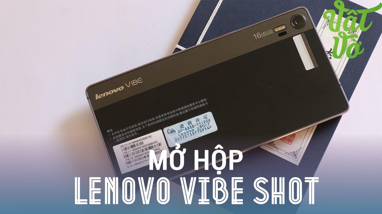 Vật Vờ – Mở hộp & đánh giá nhanh Lenovo Vibe Shot: smartphone chuyên chụp hình của Lenovo