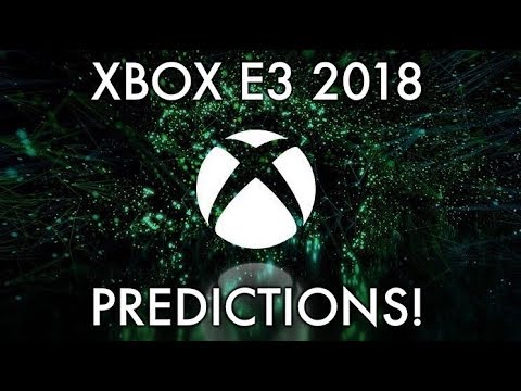 Xbox E3 2018 Predictions!