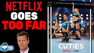 Netflix Has DISGUSTING New Show Cuties EVERYONE Hates & They Tried To Cover Up!