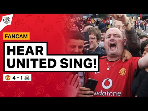 Hear United Sing!! | Andy Tate Fancam | Manchester United 4-1 Newcastle