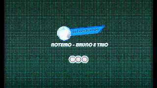 Gambar cover Roteiro - Bruno e Trio (Dj Paulo Henrique)