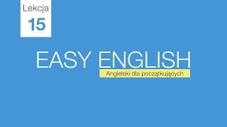 Lekcja 15 - darmowy kurs angielskiego od podstaw