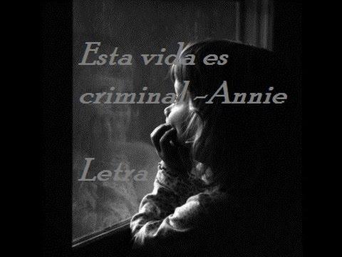 Annie Esta vida es criminal Letra