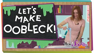Let's Make Oobleck!
