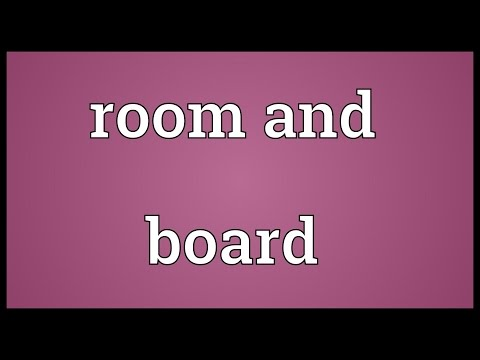 Room and board Meaning