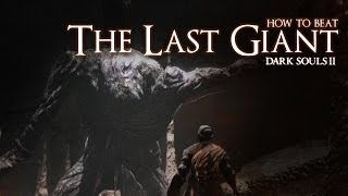 How to Beat the Last Giant Boss - Dark Souls 2