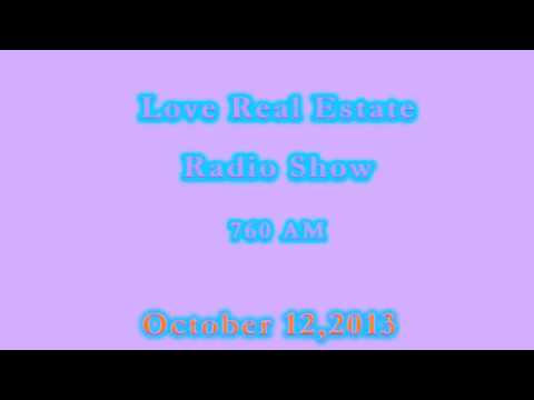 10-12-13 760 AM Love Real Estate Radio Show
