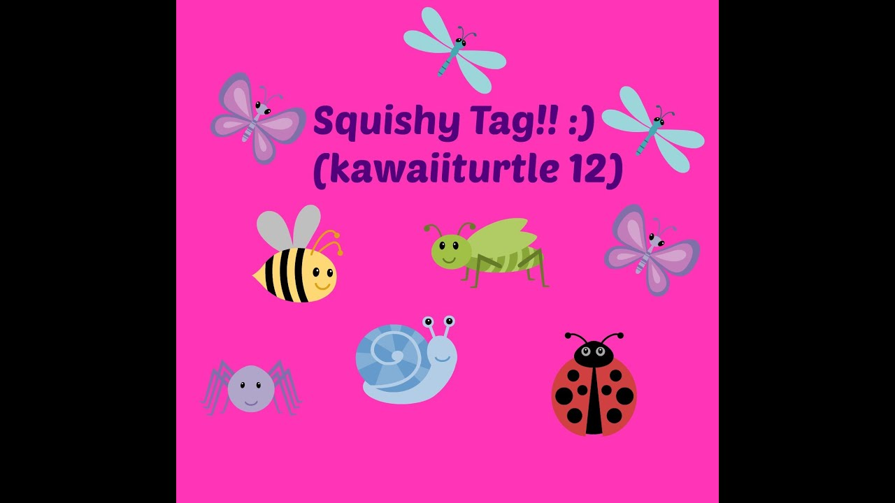 Squishy Tmi Tag : Squishy Tag (kawaiiturtle 12) - YouTube