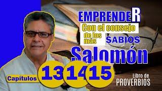 EMPRENDER // Cap. 13 al 15 // Con el consejo de los SABIOS, como el rey SALOMÓN