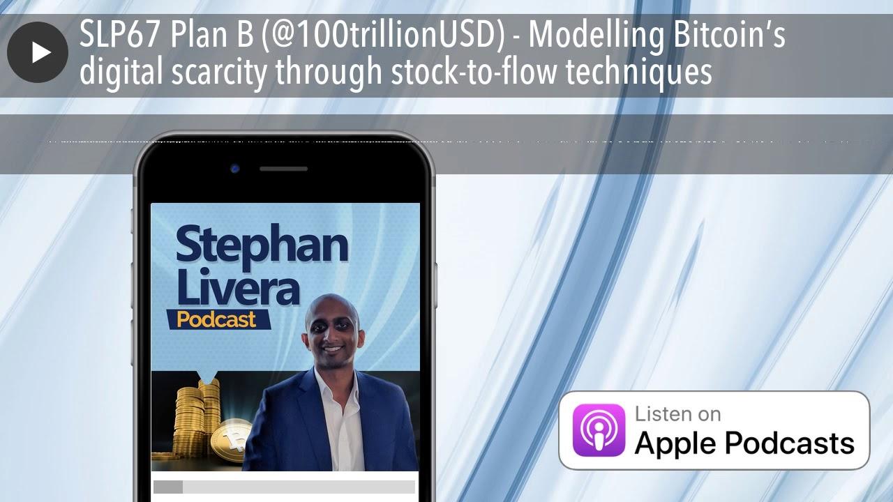 SLP67 Plan B (@100trillionUSD) - Modelling Bitcoin's ...