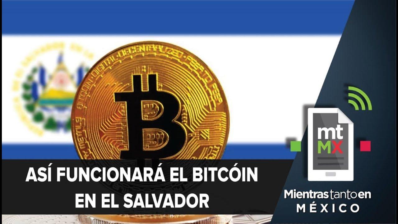 Ley Bitcoin: El Salvador adopta al bitcoin como moneda legal | Mientras Tanto en México