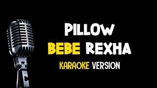BEBE REXHA - PILLOW (Karaoke & Lyrics)