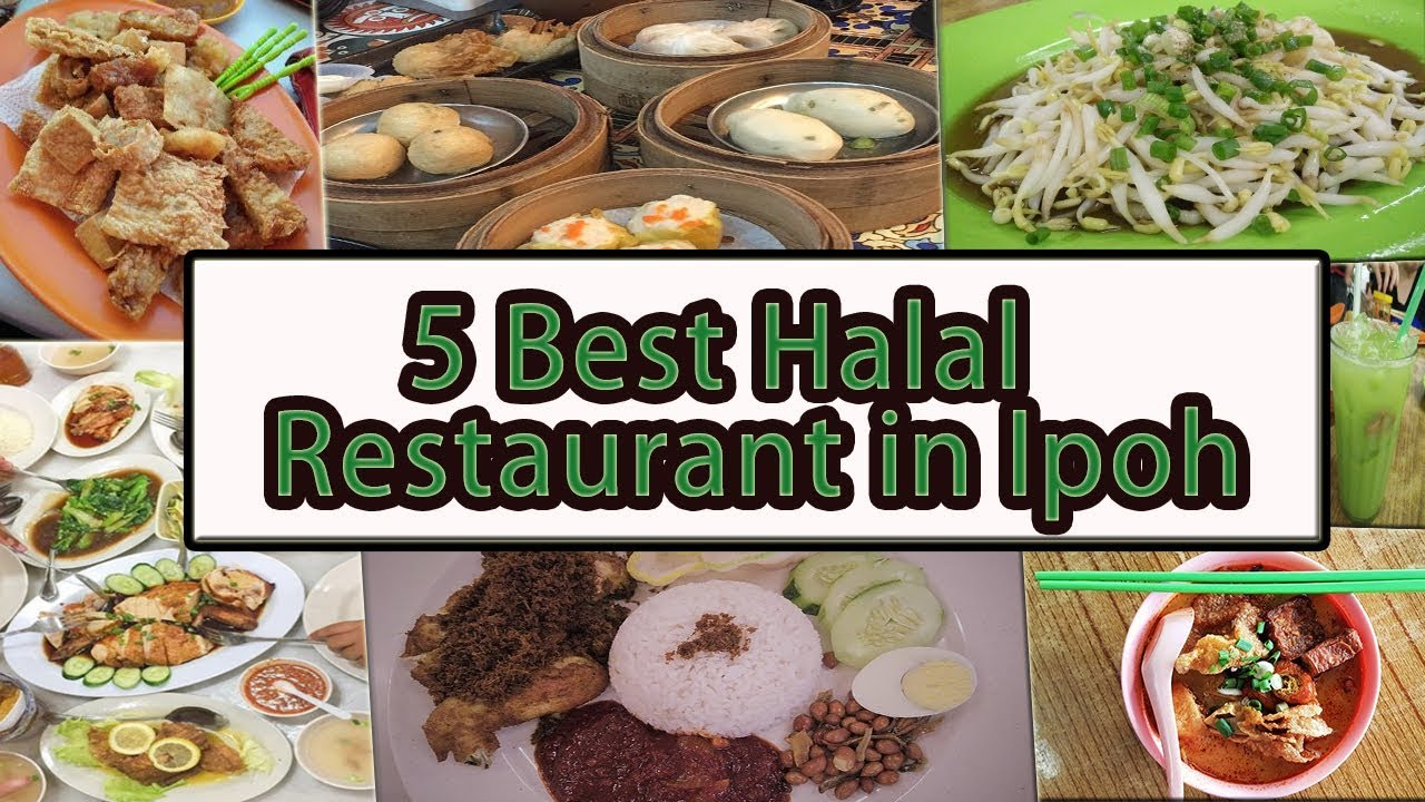 5 Best Halal Food In Ipoh Youtube