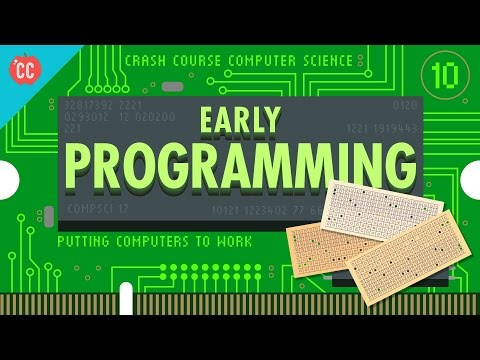 Early Programming: Crash Course Computer Science #10