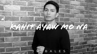 Kahit Ayaw Mo Na This Band JM Bales Cover.mp3